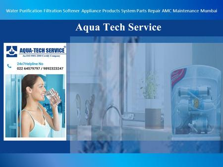 Water Purification Filtration Softener Appliance Products System Parts Repair AMC Maintenance Mumbai.