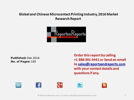 Global and Chinese Microcontact Printing Industry, 2016 Market Research Report Published: Dec 2016 No. of Pages: 150 Order this report by calling