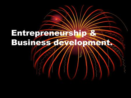 Entrepreneurship & Business development.. Introduction Meaning and definition of entrepreneurship. is the process of creating something new with value.