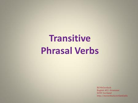 English Grammar Lecture 12: Transitive Phrasal Verbs