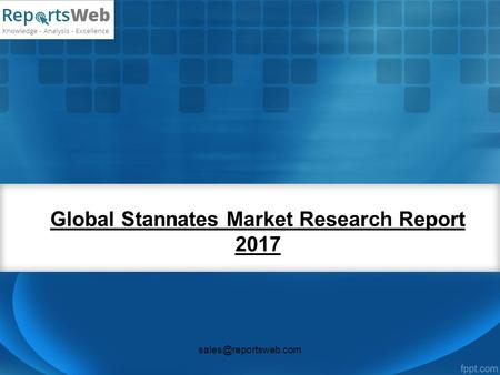 Global Stannates Market Research Report 2017