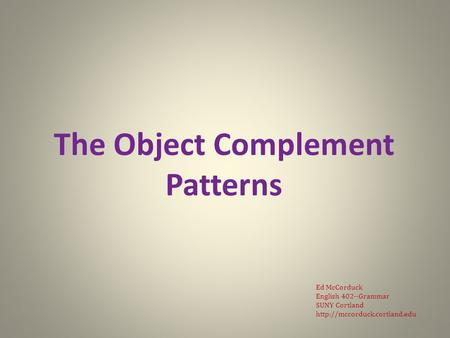 English Grammar Lecture 13: The Object Complement Patterns