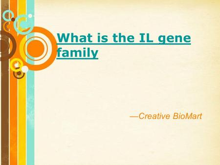 Free Powerpoint Templates Page 1 Free Powerpoint Templates What is the IL gene family —Creative BioMart.