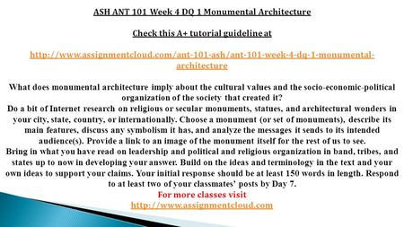 ASH ANT 101 Week 4 DQ 1 Monumental Architecture Check this A+ tutorial guideline at