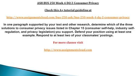 ASH BUS 250 Week 4 DQ 2 Consumer Privacy Check this A+ tutorial guideline at