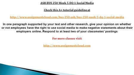ASH BUS 250 Week 5 DQ 1 Social Media Check this A+ tutorial guideline at  In.