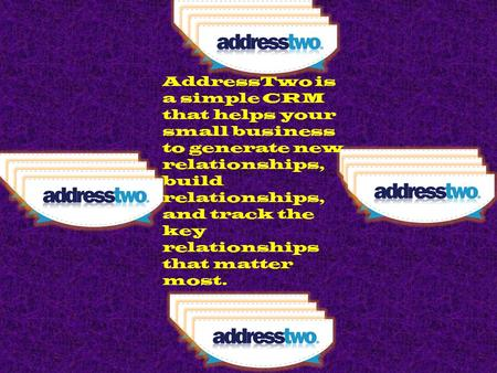 AddressTwo is a simple CRM that helps your small business to generate new relationships, build relationships, and track the key relationships that matter.