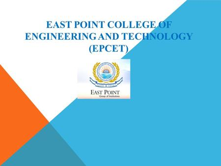 EAST POINT COLLEGE OF ENGINEERING AND TECHNOLOGY (EPCET)