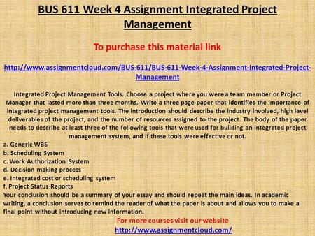 BUS 611 Week 4 Assignment Integrated Project Management To purchase this material link