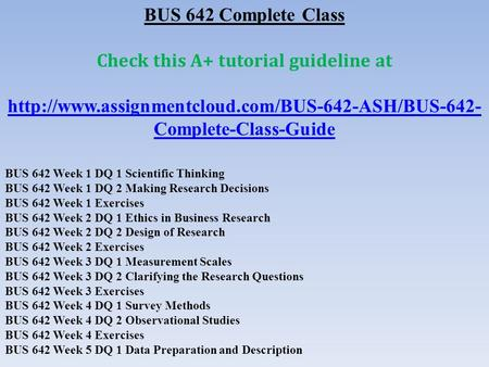 BUS 642 Complete Class Check this A+ tutorial guideline at  Complete-Class-Guide BUS 642 Week 1 DQ 1.