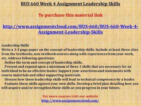 BUS 660 Week 4 Assignment Leadership Skills To purchase this material link  Assignment-Leadership-Skills.