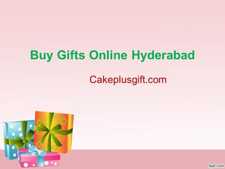 Buy Gifts Online Hyderabad Cakeplusgift.com. About cakeplusgift Cakeplusgift is only one to delivered quality items all over the Hyderabad at any time.