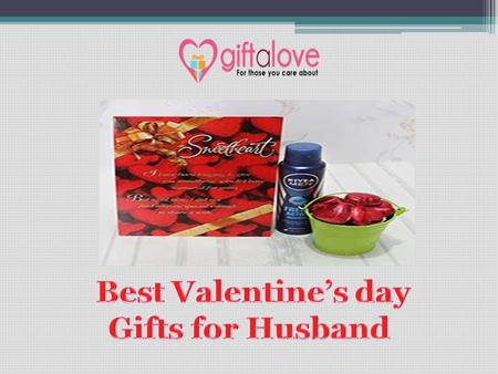 This Valentine's day impress your husband by amazing gifts. Giftalove.com provides to you best and amazing gift ideas for your husband in this Valentine's.