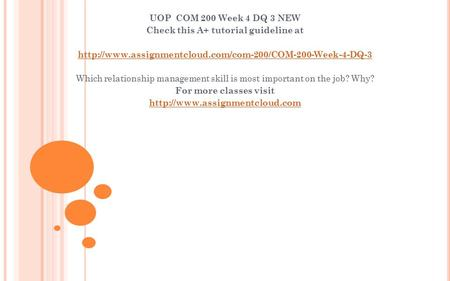 UOP COM 200 Week 4 DQ 3 NEW Check this A+ tutorial guideline at  Which relationship management.