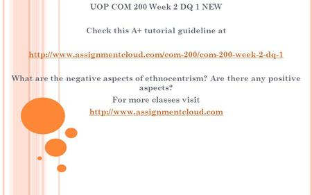 UOP COM 200 Week 2 DQ 1 NEW Check this A+ tutorial guideline at  What are the negative aspects.