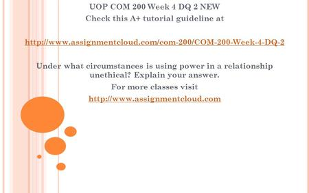 UOP COM 200 Week 4 DQ 2 NEW Check this A+ tutorial guideline at  Under what circumstances is.