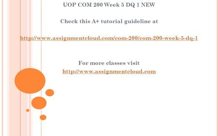 UOP COM 200 Week 5 DQ 1 NEW Check this A+ tutorial guideline at  For more classes visit