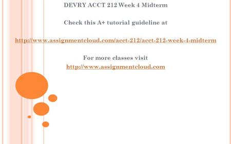DEVRY ACCT 212 Week 4 Midterm Check this A+ tutorial guideline at  For more classes visit.