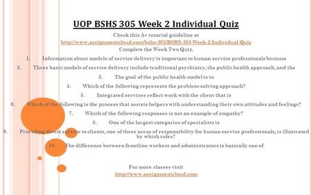 Check this A+ tutorial guideline at  Complete the Week Two Quiz. 1. Information.