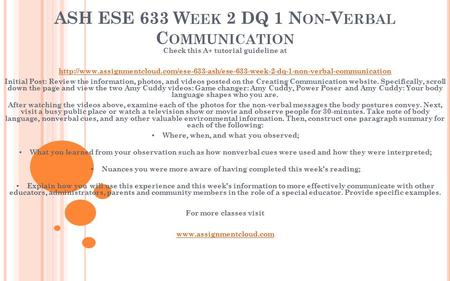 ASH ESE 633 W EEK 2 DQ 1 N ON -V ERBAL C OMMUNICATION ​ Check this A+ tutorial guideline at