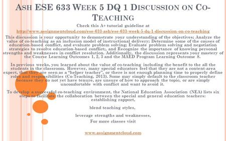 A SH ESE 633 W EEK 5 DQ 1 D ISCUSSION ON C O - T EACHING Check this A+ tutorial guideline at