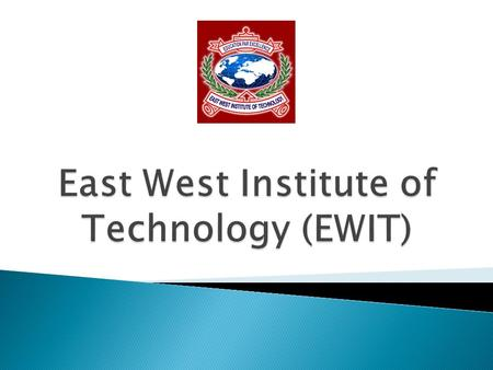 East West Institute of Technology (EWIT)