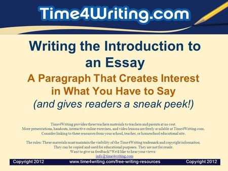 Writing the Introduction to an Essay A Paragraph That Creates Interest in What You Have to Say (and gives readers a sneak peek!) Time4Writing provides.