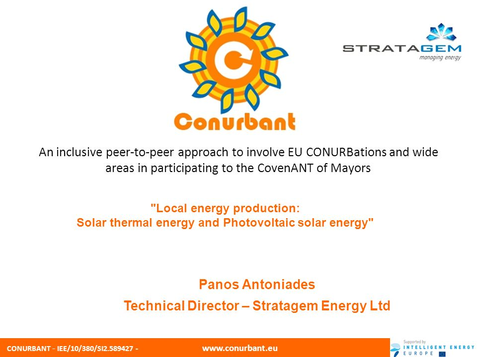 CONURBANT - IEE/10/380/SI2.589427 - www.conurbant.eu Solar Energy Why are we interested in using solar energy?