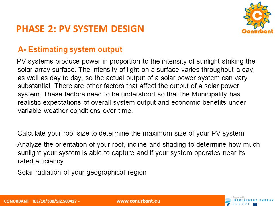 CONURBANT - IEE/10/380/SI2.589427 - www.conurbant.eu PHASE 2: PV SYSTEM DESIGN B- Select the mounting system A wide range covering all possible scenarios of photovoltaic installation, from the building integration to the PV plant on ground.