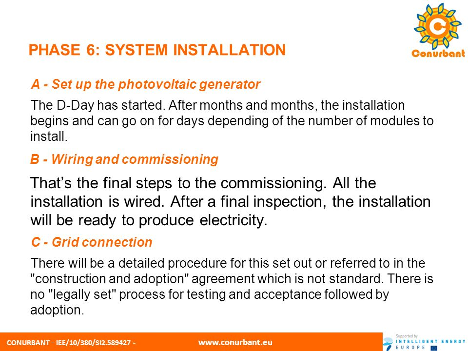 CONURBANT - IEE/10/380/SI2.589427 - www.conurbant.eu PHASE 7: MANAGEMENT OF THE INSTALLATION A - Monitoring system With the decision for a PV system, you also decide for a long-term source of income.