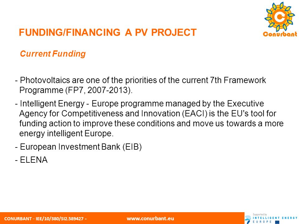CONURBANT - IEE/10/380/SI2.589427 - www.conurbant.eu FUNDING/FINANCING A PV PROJECT What are the selection criteria.