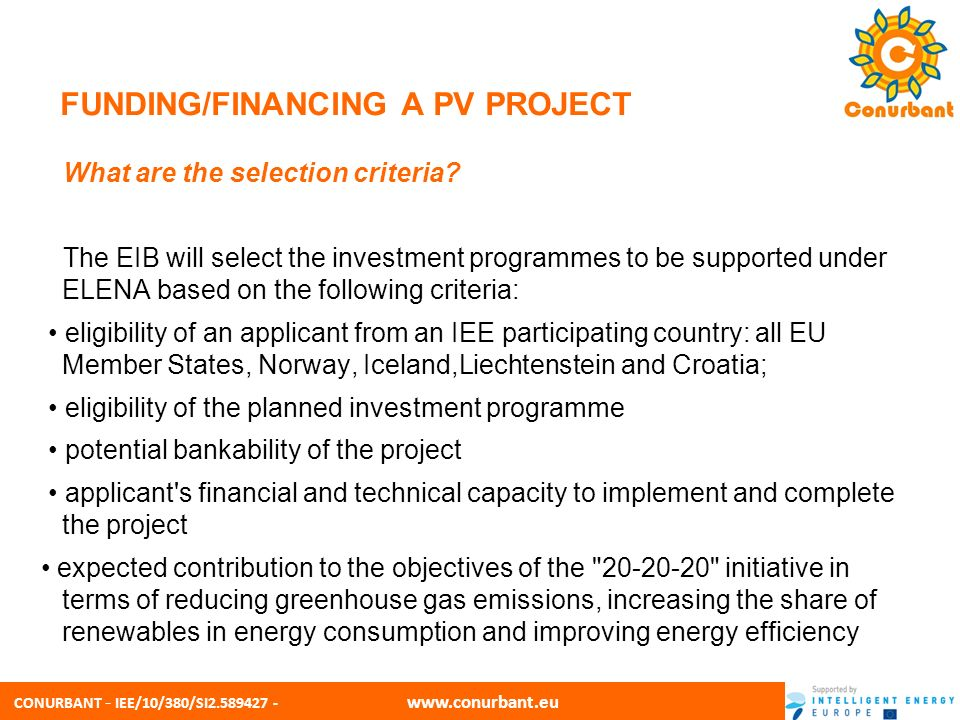 CONURBANT - IEE/10/380/SI2.589427 - www.conurbant.eu FUNDING/FINANCING A PV PROJECT What is the procedure for applying for an ELENA.