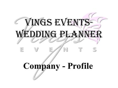 Vings Events- Wedding Planner Company - Profile. About our Company As a Best Wedding Planner in India and event coordination company in Udaipur Rajasthan.