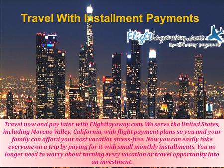 Travel now and pay later with flightlayaway ppt download for Travel now pay later vacations