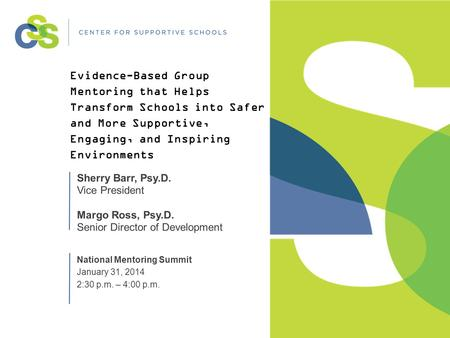 Evidence-Based Group Mentoring that Helps Transform Schools into Safer and More Supportive, Engaging, and Inspiring Environments Sherry Barr, Psy.D. Vice.