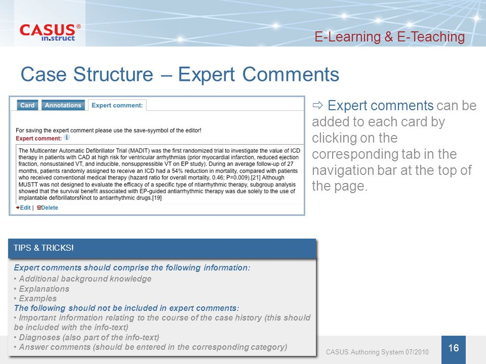 www.instruct.de 17 CASUS Authoring System 07/2010 Learning Mode Preview E-Learning & E-Teaching By clicking on Preview, you can view the card you created in the Learning Mode Preview and proceed to a final verification of your entries.