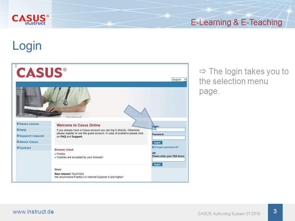 www.instruct.de 4 CASUS Authoring System 07/2010 E-Learning & E-Teaching CASUS Authoring System – Quick Guide By clicking on the linkAuthoring Mode, you enter the authoring system, where you can create new cases or edit existing cases.