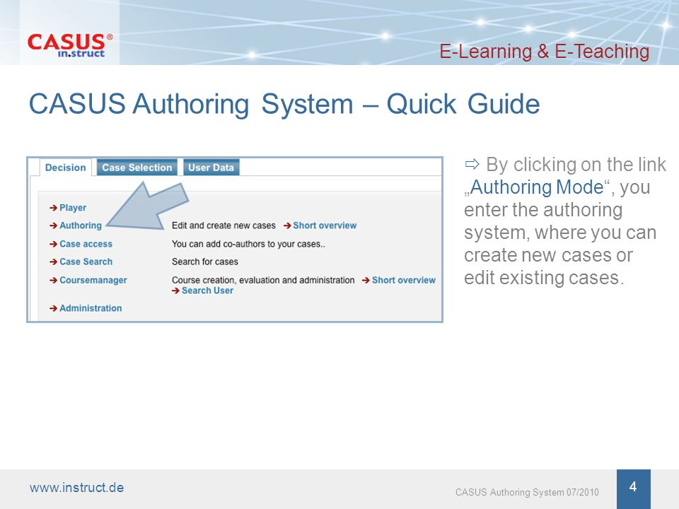 www.instruct.de 5 CASUS Authoring System 07/2010 Page Structure and Metadata E-Learning & E-Teaching The interface of the authoring tool is divided into the navigation area on the left, where the case structure and case name are displayed, By clicking on Save, the name of the case is transferred to the navigation bar on the left and you are given the possibility to create chapter divisions.