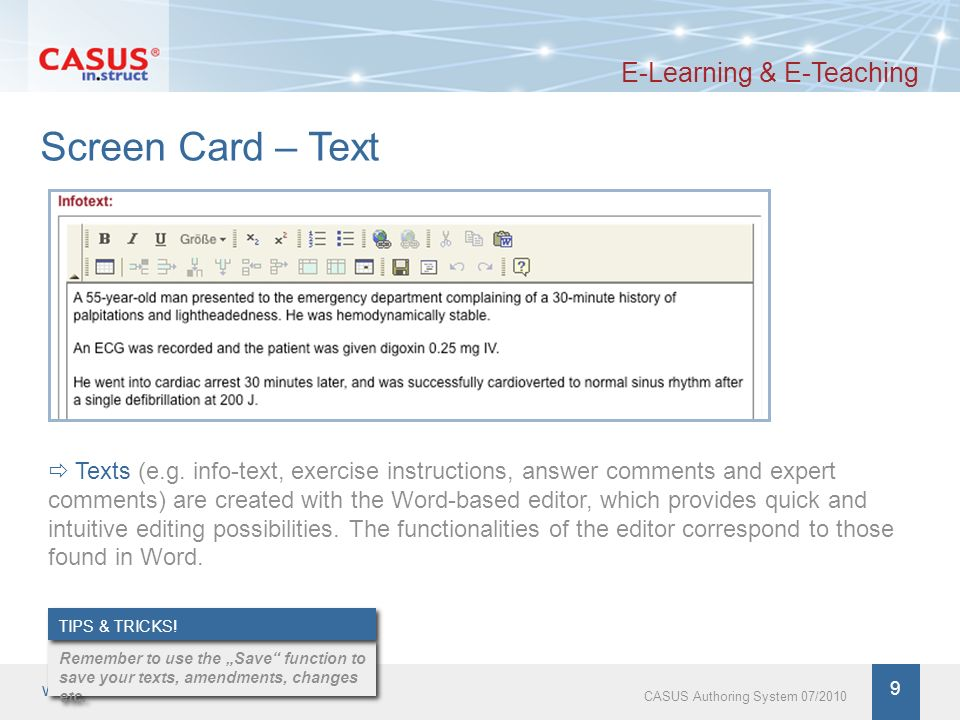 www.instruct.de 10 CASUS Authoring System 07/2010 Screen Cards – Hyperlinks E-Learning & E-Teaching You can also directly insert hyperlinks to different sources (e.g.