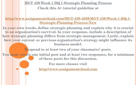 MGT 450 Week 1 DQ 1 Strategic Planning Process Check this A+ tutorial guideline at  Strategic-Planning-Process-New.