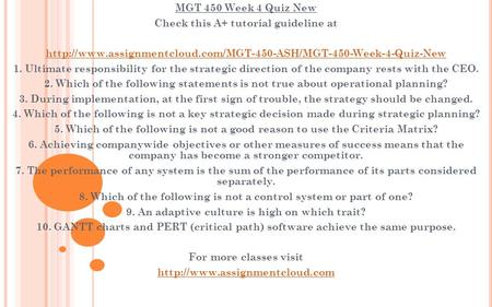 MGT 450 Week 4 Quiz New Check this A+ tutorial guideline at  1. Ultimate responsibility.