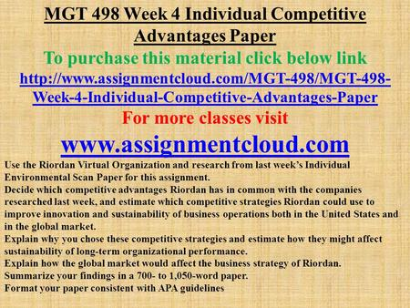 MGT 498 Week 4 Individual Competitive Advantages Paper To purchase this material click below link  Week-4-Individual-Competitive-Advantages-Paper.