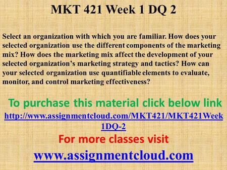 mkt 421 week 1 dq 1 Dq 1 related dq 1 skip to content mkt 421 week 4 dq's may 11, 2014 august 11, 2014 karanja do you want a similar paper click here to get it from.