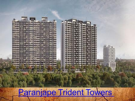Paranjape Trident Towers. Overview  Paranjape Trident Towers is a upcoming apartment by Paranjape Scheme Pvt ltd and the project is situated at Hinjewadi-Wakad.