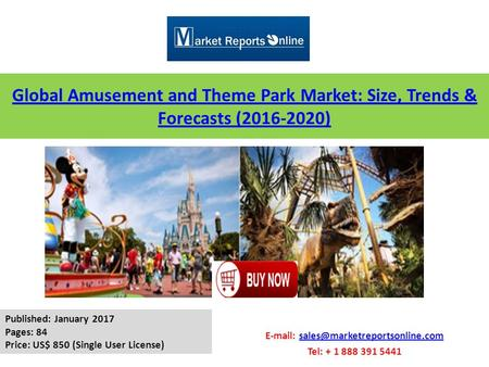 Global Amusement and Theme Park Market: Size, Trends & Forecasts ( )   Tel: +