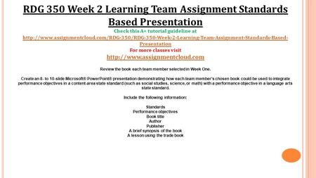 RDG 350 Week 2 Learning Team Assignment Standards Based Presentation Check this A+ tutorial guideline at