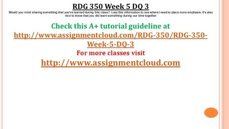 RDG 350 Week 5 DQ 3 Would you mind sharing something that you've learned during this class? I use this information to see where I need to place more emphasis.