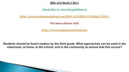 RDG 410 Week 3 DQ 1 Check this A+ tutorial guideline at  For more classes visit