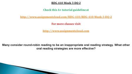 RDG 410 Week 3 DQ 2 Check this A+ tutorial guideline at  For more classes visit