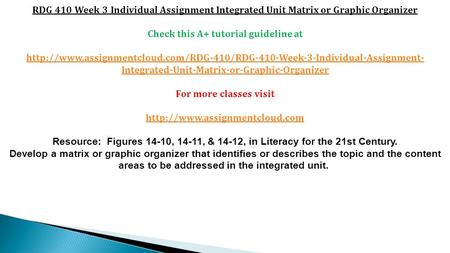RDG 410 Week 3 Individual Assignment Integrated Unit Matrix or Graphic Organizer Check this A+ tutorial guideline at